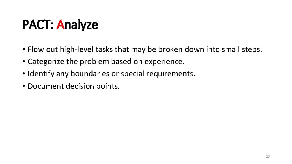 PACT: Analyze • Flow out high-level tasks that may be broken down into small