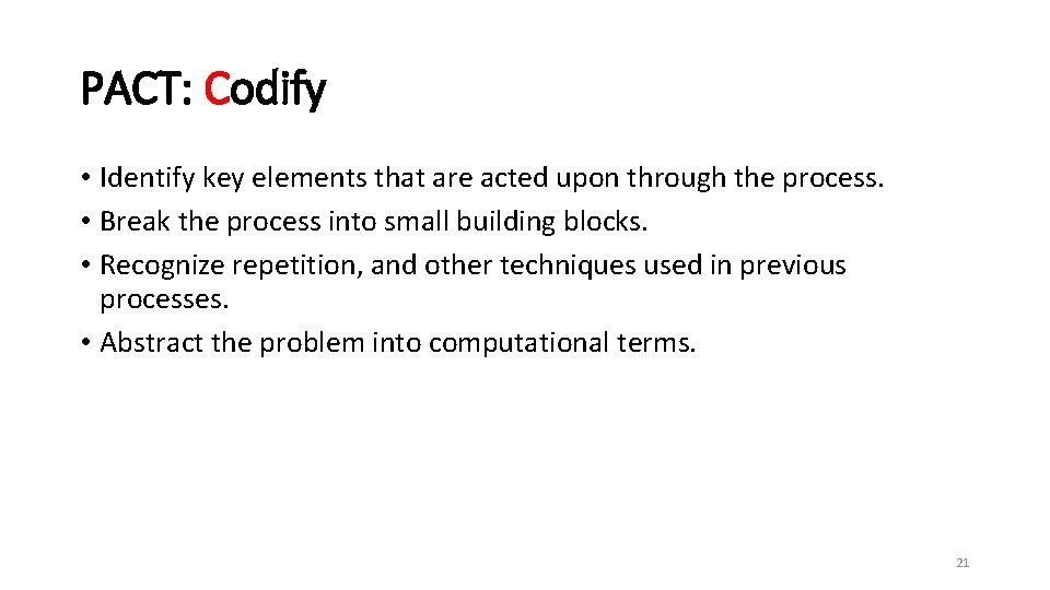 PACT: Codify • Identify key elements that are acted upon through the process. •