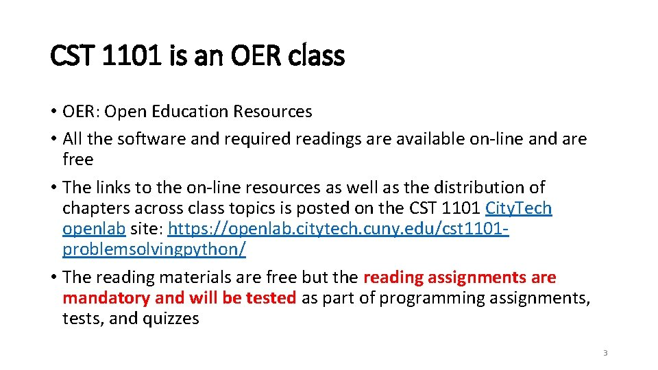 CST 1101 is an OER class • OER: Open Education Resources • All the