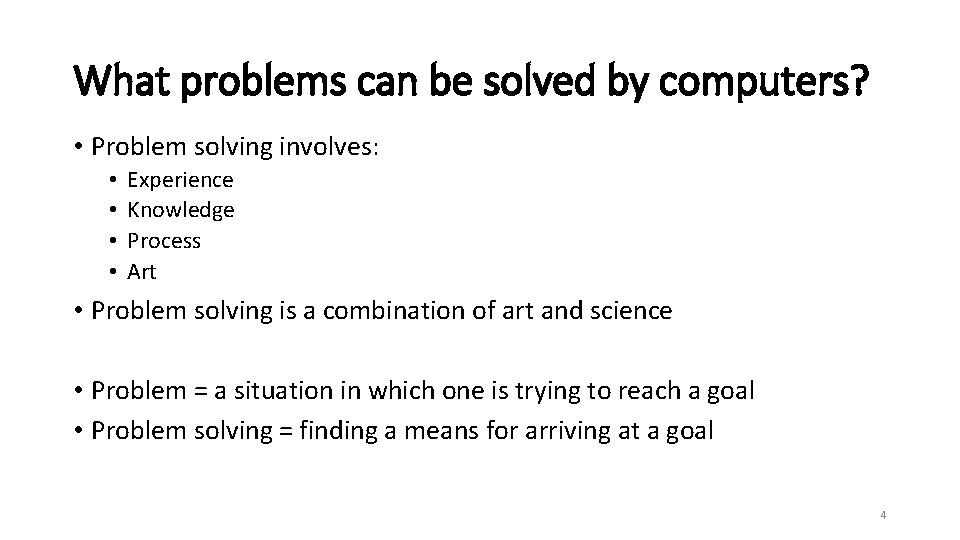 What problems can be solved by computers? • Problem solving involves: • • Experience