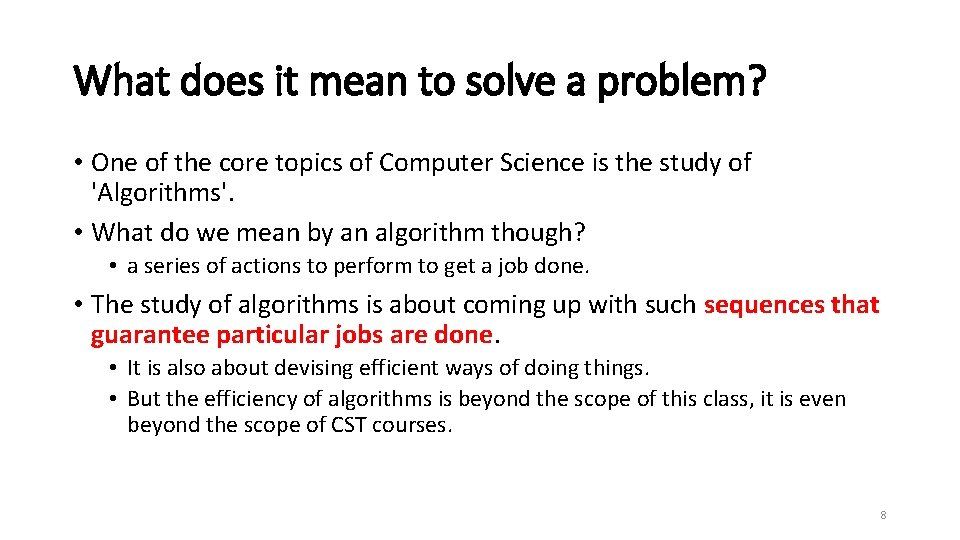 What does it mean to solve a problem? • One of the core topics