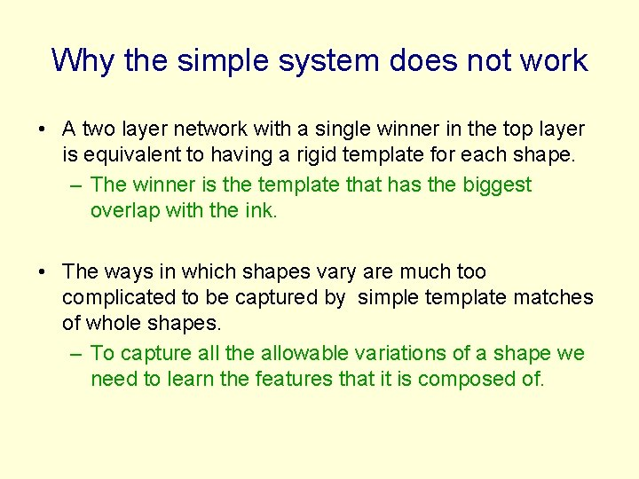 Why the simple system does not work • A two layer network with a