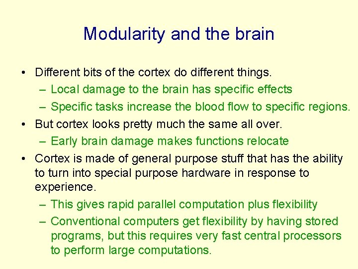 Modularity and the brain • Different bits of the cortex do different things. –