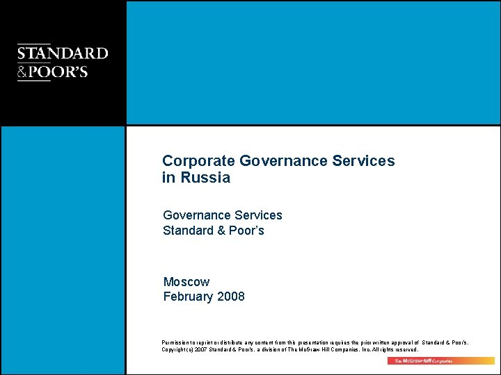 Corporate Governance Services in Russia Governance Services Standard & Poor's Moscow February 2008 Permission