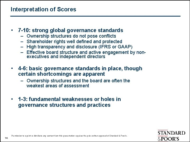 Interpretation of Scores • 7 -10: strong global governance standards – – Ownership structures
