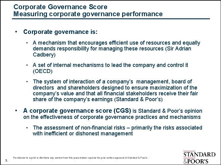 Corporate Governance Score Measuring corporate governance performance • Corporate governance is: • A mechanism