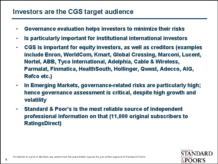 Investors are the CGS target audience 3. • Governance evaluation helps investors to minimize