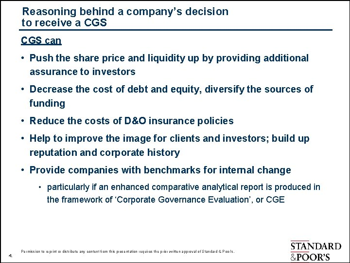 Reasoning behind a company's decision to receive a CGS can • Push the share