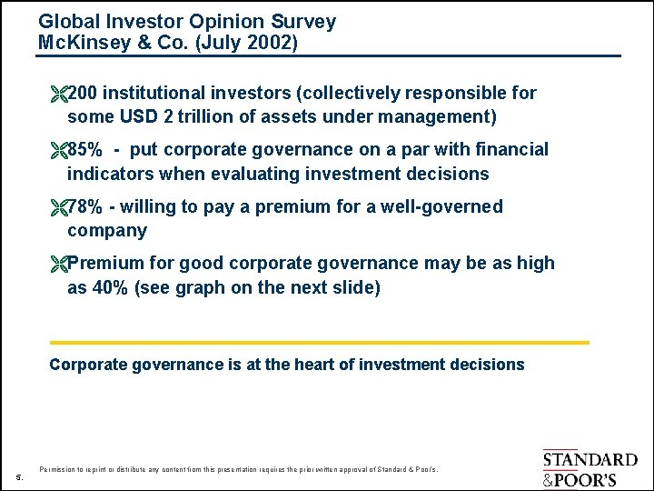 Global Investor Opinion Survey Mc. Kinsey & Co. (July 2002) Ë200 institutional investors (collectively