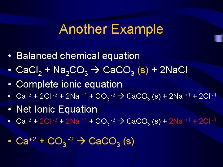 Another Example • Balanced chemical equation • Ca. Cl 2 + Na 2 CO