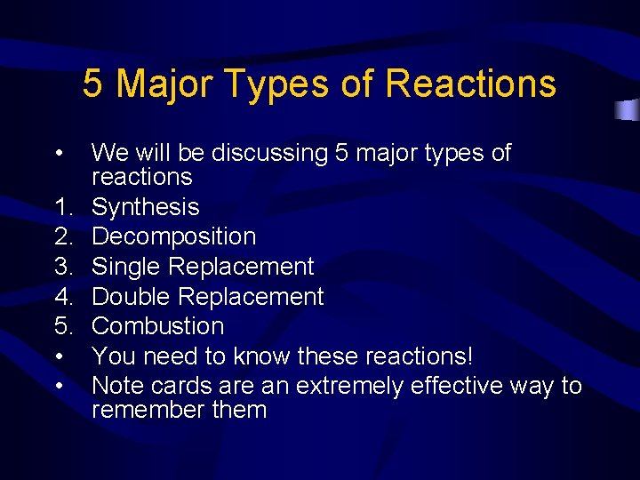 5 Major Types of Reactions • 1. 2. 3. 4. 5. • • We
