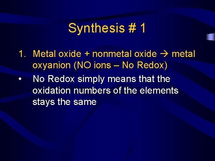 Synthesis # 1 1. Metal oxide + nonmetal oxide metal oxyanion (NO ions –