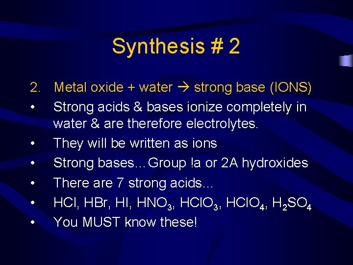 Synthesis # 2 2. Metal oxide + water strong base (IONS) • Strong acids