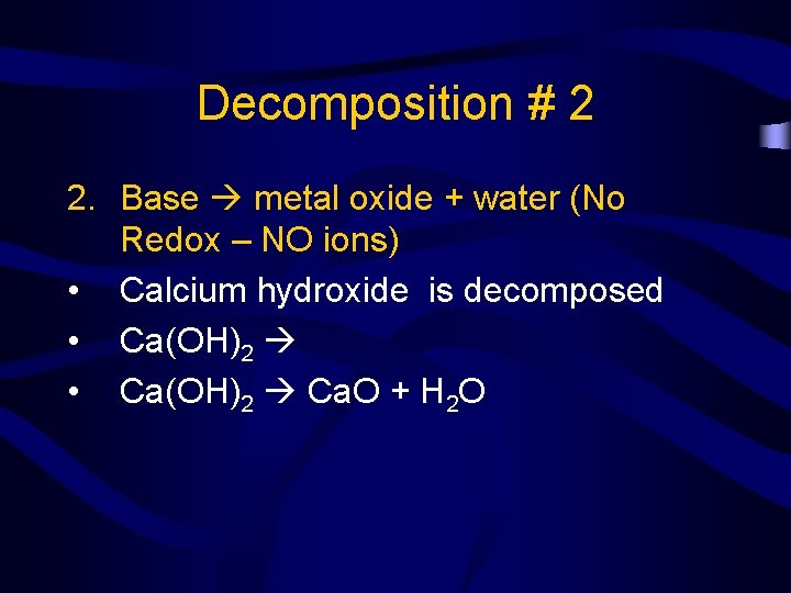Decomposition # 2 2. Base metal oxide + water (No Redox – NO ions)