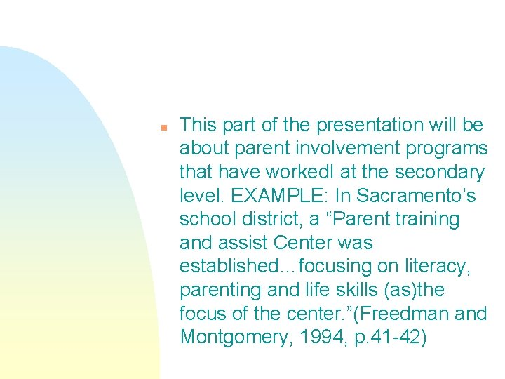 n This part of the presentation will be about parent involvement programs that have