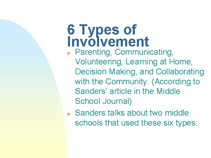 6 Types of Involvement n n Parenting, Communicating, Volunteering, Learning at Home, Decision Making,