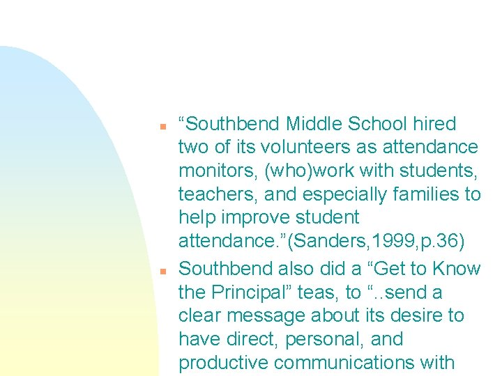 """n n """"Southbend Middle School hired two of its volunteers as attendance monitors, (who)work"""