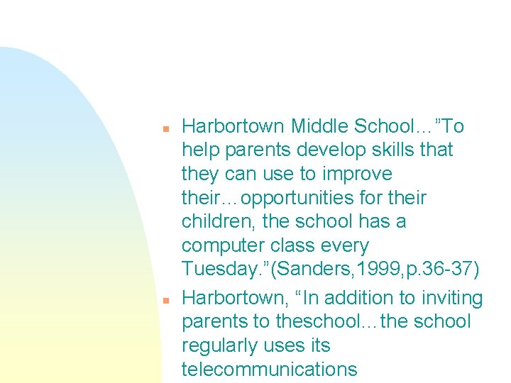 """n n Harbortown Middle School…""""To help parents develop skills that they can use to"""