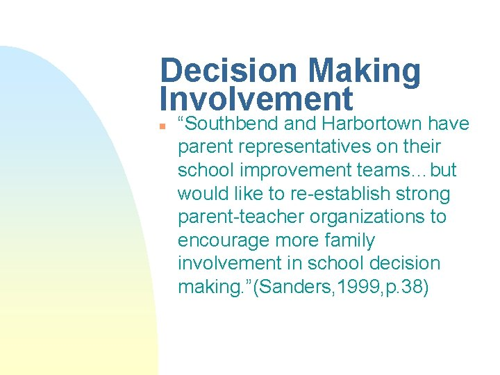 """Decision Making Involvement n """"Southbend and Harbortown have parent representatives on their school improvement"""