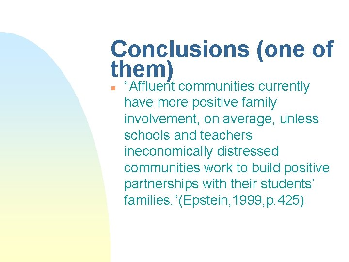 """Conclusions (one of them) n """"Affluent communities currently have more positive family involvement, on"""
