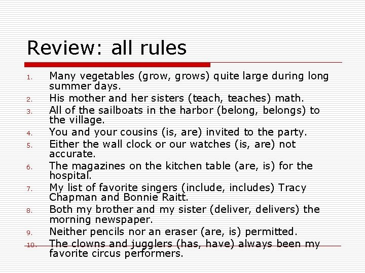Review: all rules 1. 2. 3. 4. 5. 6. 7. 8. 9. 10. Many