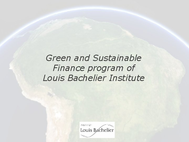 Green and Sustainable Finance program of Louis Bachelier Institute