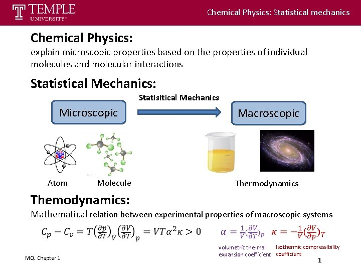 Chemical Physics: Statistical mechanics Chemical Physics: explain microscopic properties based on the properties of