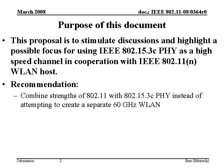 March 2008 doc. : IEEE 802. 11 -08/0364 r 0 Purpose of this document