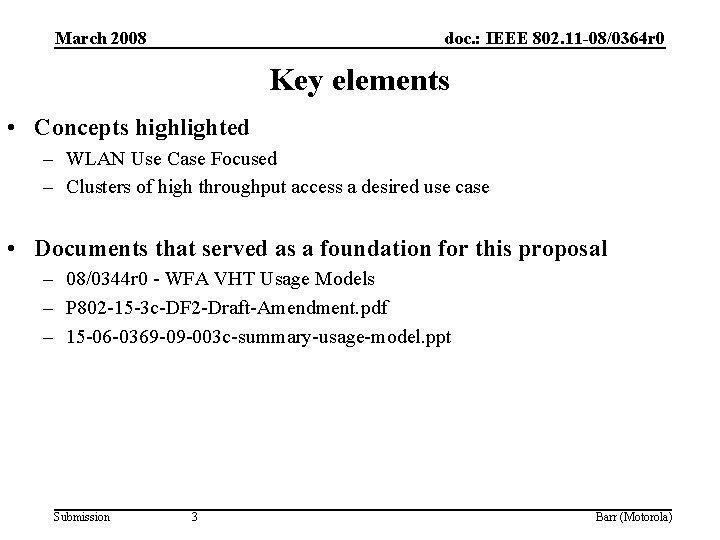 March 2008 doc. : IEEE 802. 11 -08/0364 r 0 Key elements • Concepts