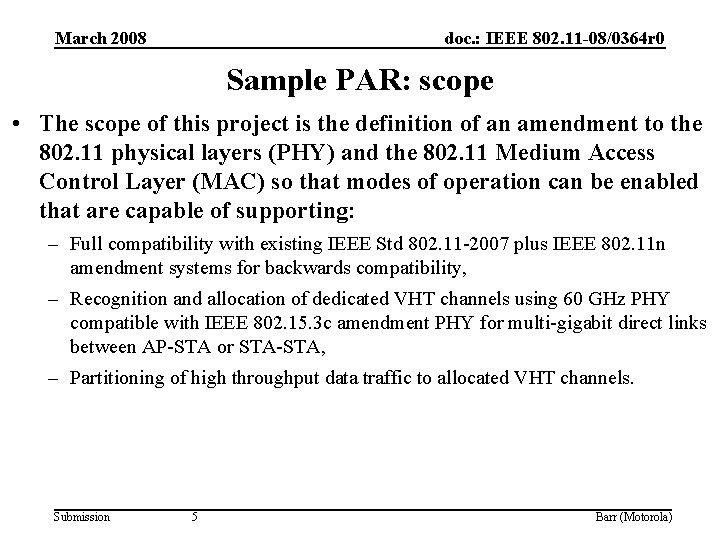 March 2008 doc. : IEEE 802. 11 -08/0364 r 0 Sample PAR: scope •