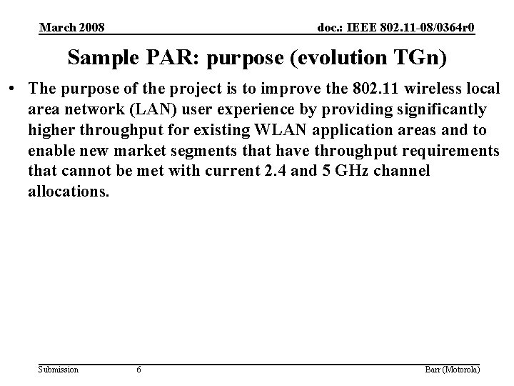 March 2008 doc. : IEEE 802. 11 -08/0364 r 0 Sample PAR: purpose (evolution