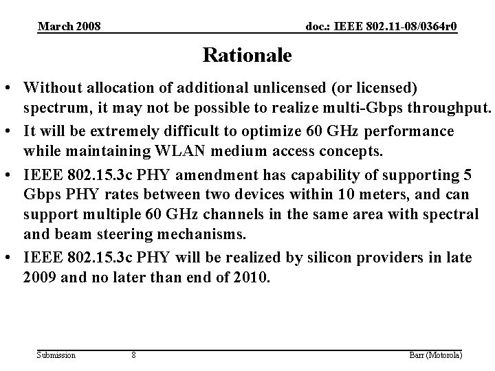 March 2008 doc. : IEEE 802. 11 -08/0364 r 0 Rationale • Without allocation