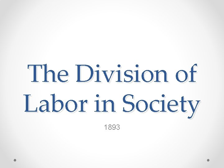 The Division of Labor in Society 1893