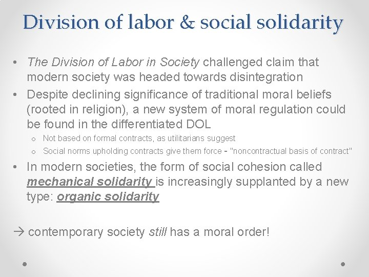 Division of labor & social solidarity • The Division of Labor in Society challenged