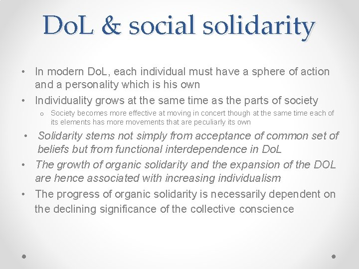 Do. L & social solidarity • In modern Do. L, each individual must have