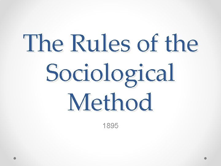 The Rules of the Sociological Method 1895