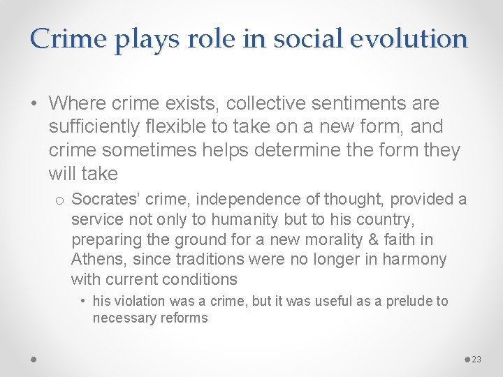 Crime plays role in social evolution • Where crime exists, collective sentiments are sufficiently