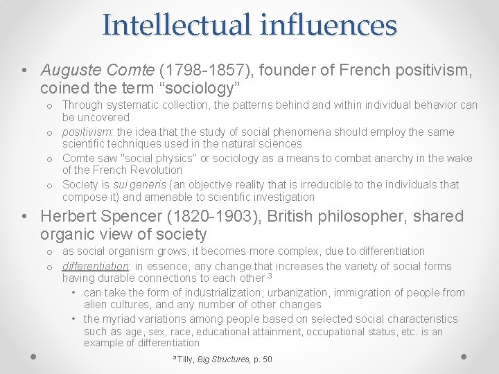 Intellectual influences • Auguste Comte (1798 -1857), founder of French positivism, coined the term