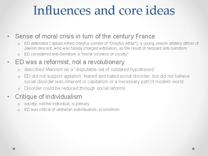 Influences and core ideas • Sense of moral crisis in turn of the century