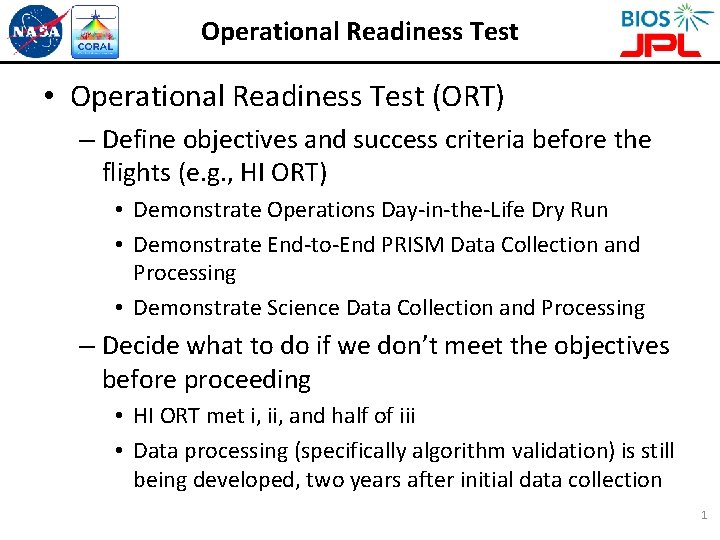 Operational Readiness Test • Operational Readiness Test (ORT) – Define objectives and success criteria