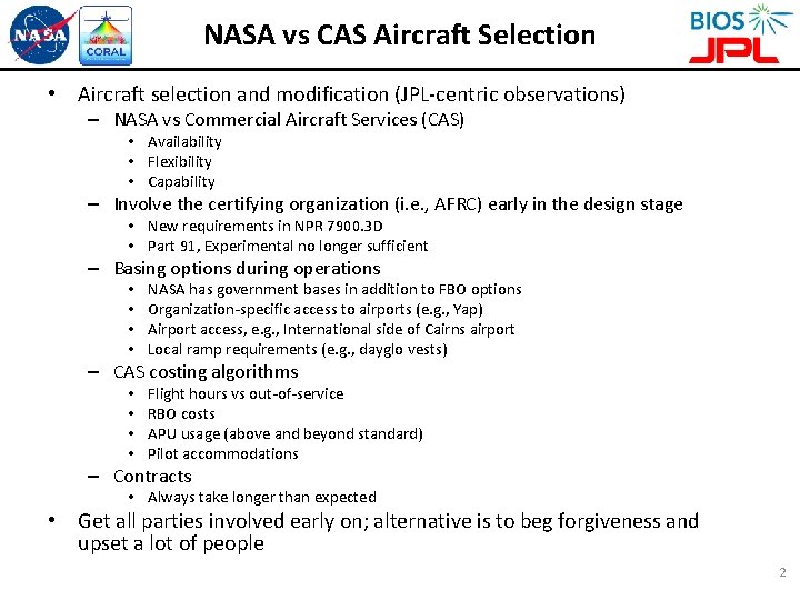NASA vs CAS Aircraft Selection • Aircraft selection and modification (JPL-centric observations) – NASA