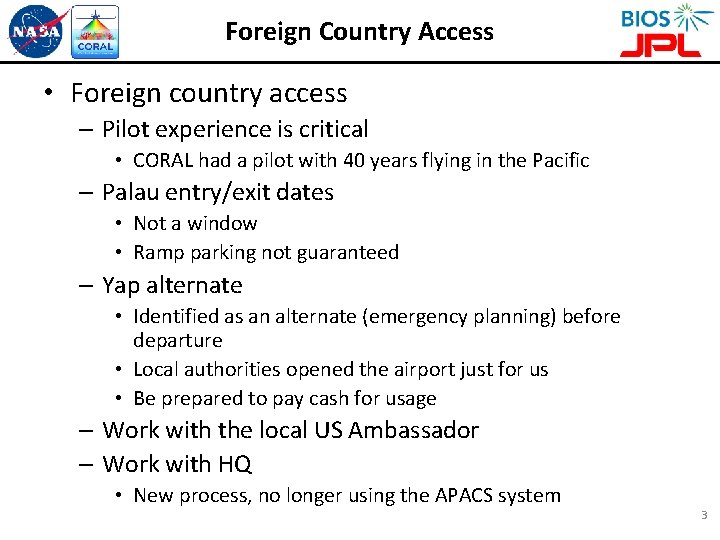 Foreign Country Access • Foreign country access – Pilot experience is critical • CORAL