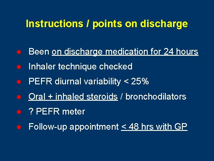 Instructions / points on discharge l Been on discharge medication for 24 hours l