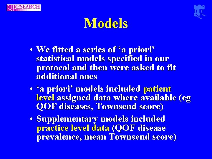 Models • We fitted a series of 'a priori' statistical models specified in our