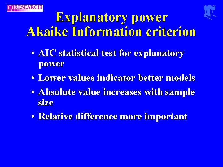 Explanatory power Akaike Information criterion • AIC statistical test for explanatory power • Lower