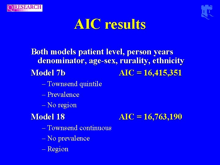 AIC results Both models patient level, person years denominator, age-sex, rurality, ethnicity Model 7