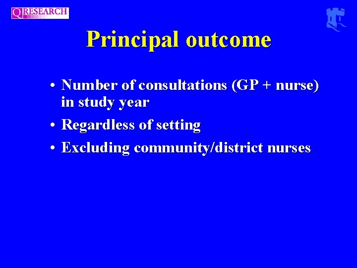 Principal outcome • Number of consultations (GP + nurse) in study year • Regardless