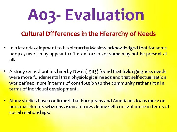A 03 - Evaluation Cultural Differences in the Hierarchy of Needs • In a