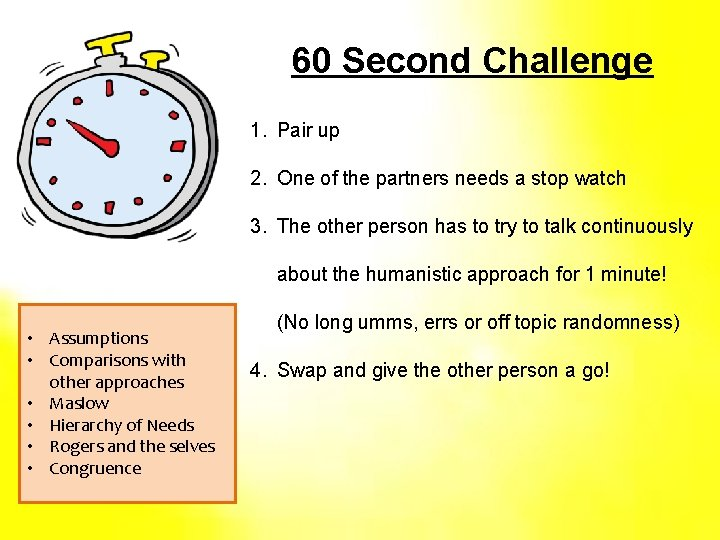 60 Second Challenge 1. Pair up 2. One of the partners needs a stop