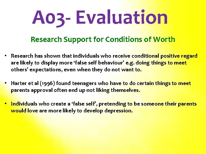 A 03 - Evaluation Research Support for Conditions of Worth • Research has shown
